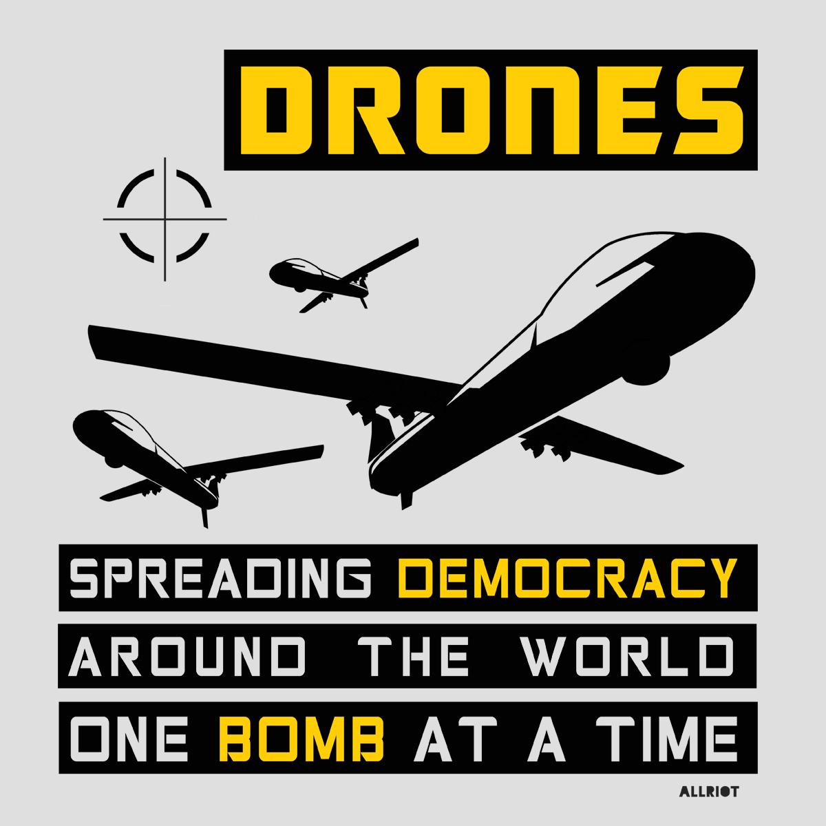 drones - spreading democracy around the world