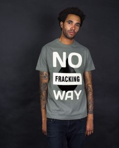 no-fracking-way-t-shirt-corporate-environmental-pollution-1