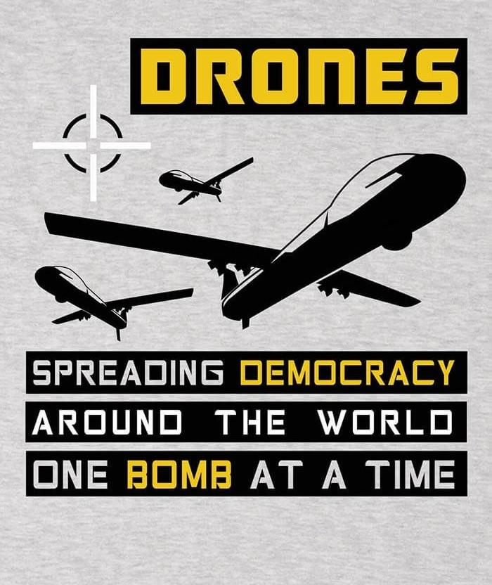 Drones: spreading democracy around the world T-shirt