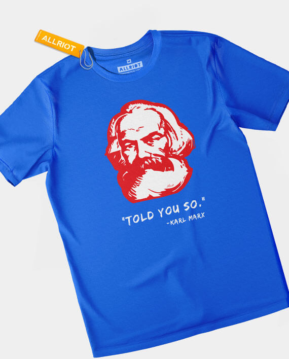 7ef1b8e77183e karl marx told you so funny t-shirt