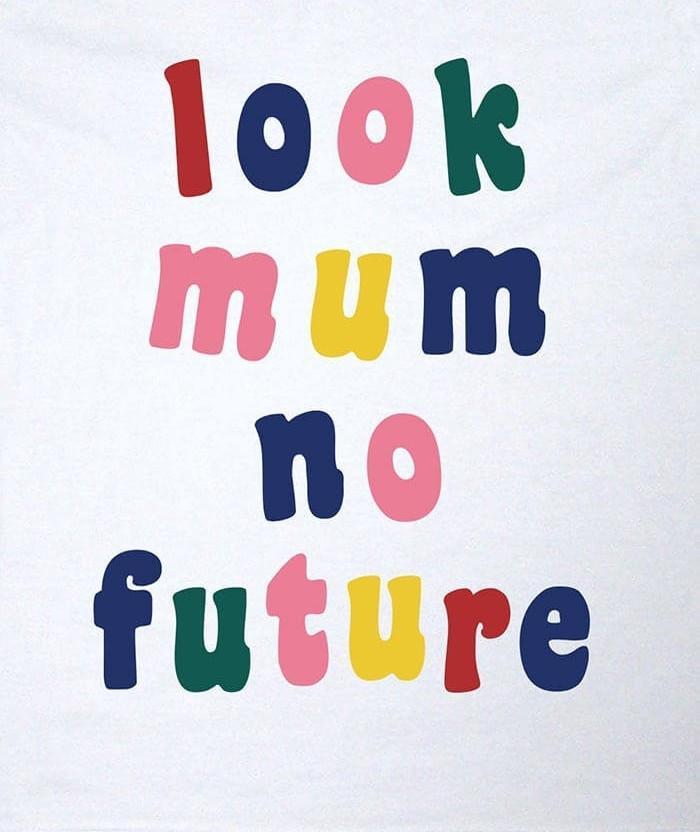 Look Mum No Future T-shirt retro shirt
