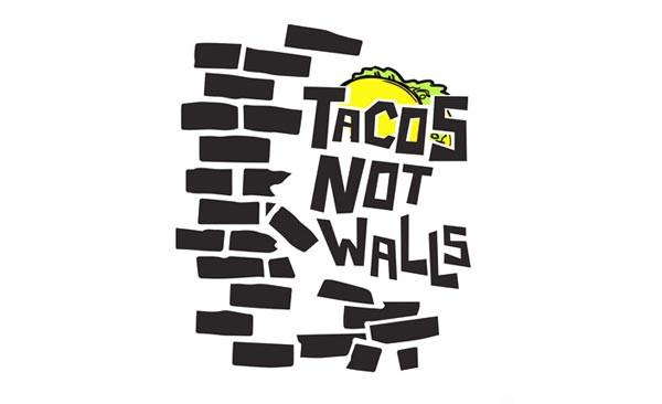 tacos not walls no ban no wall