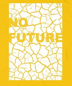 no-future-yellow-climate-change-cool-graphic-political-t-shirt_1