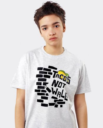 tacos not walls no ban no wall t-shirt