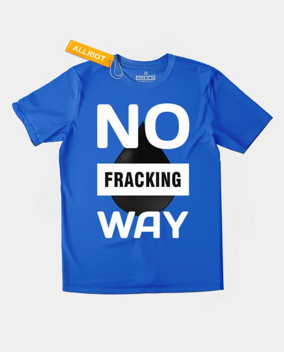 no fracking way t-shirt blue
