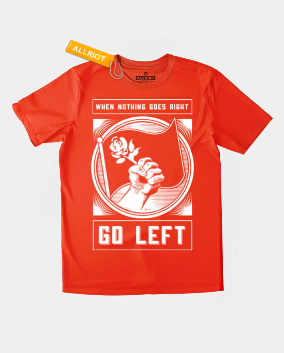 when nothing goes right go left t-shirt
