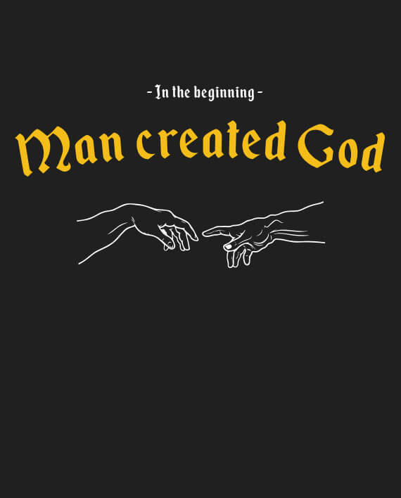 man created god atheism t-shirt