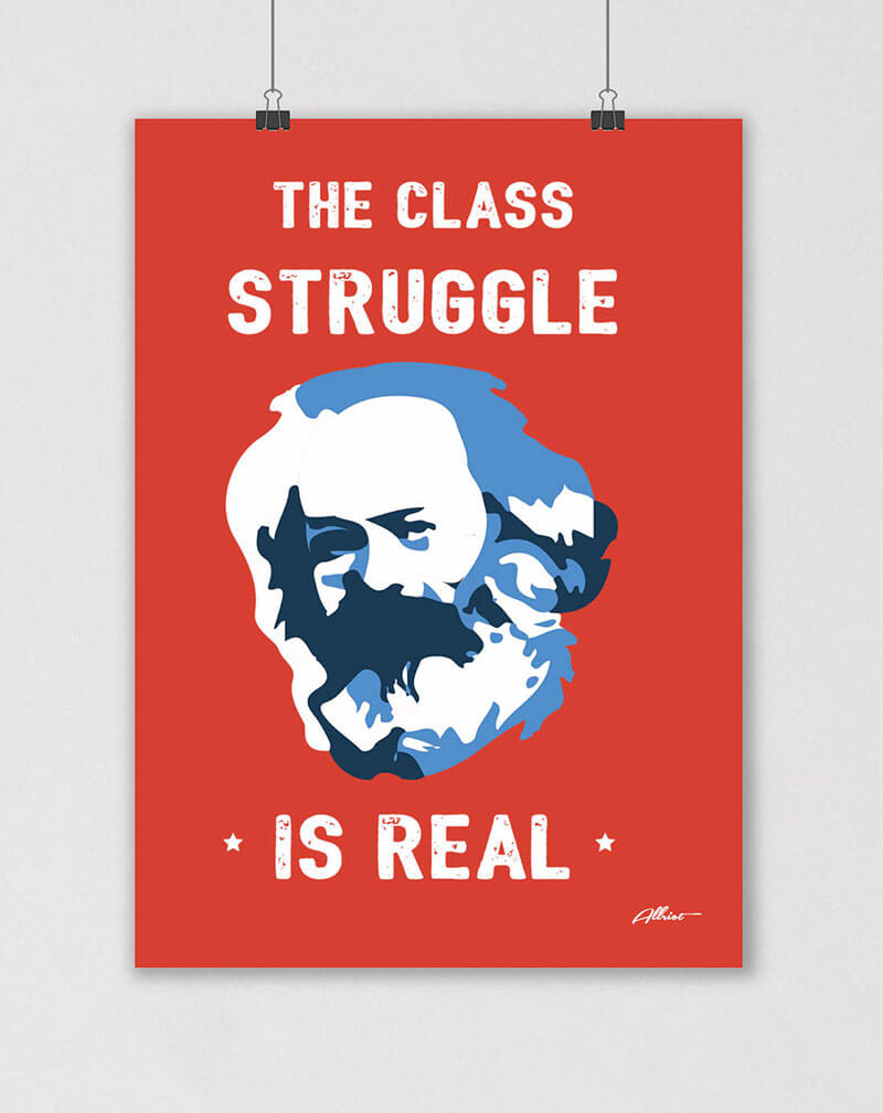 class struggle is real karl marx poster