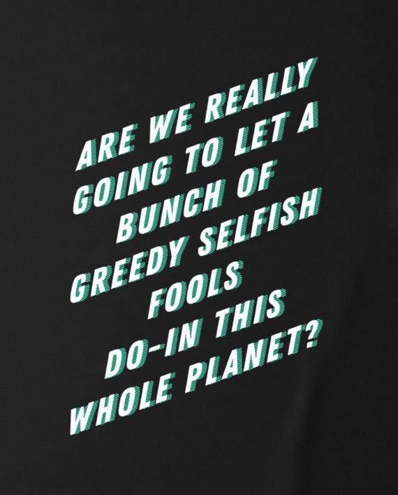 02-are-we-really-going-to-leat-abunch-of-greedy-fools-t-shirt-environmental