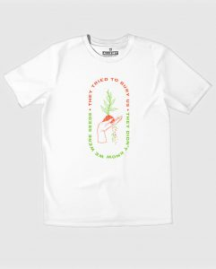 26-they-tried-to-bury-us-t-shirt-seeds