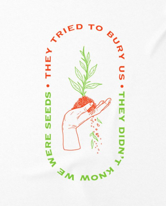 26-they-tried-to-bury-us-they-didn't-know-we-were-seeds-t-shirt