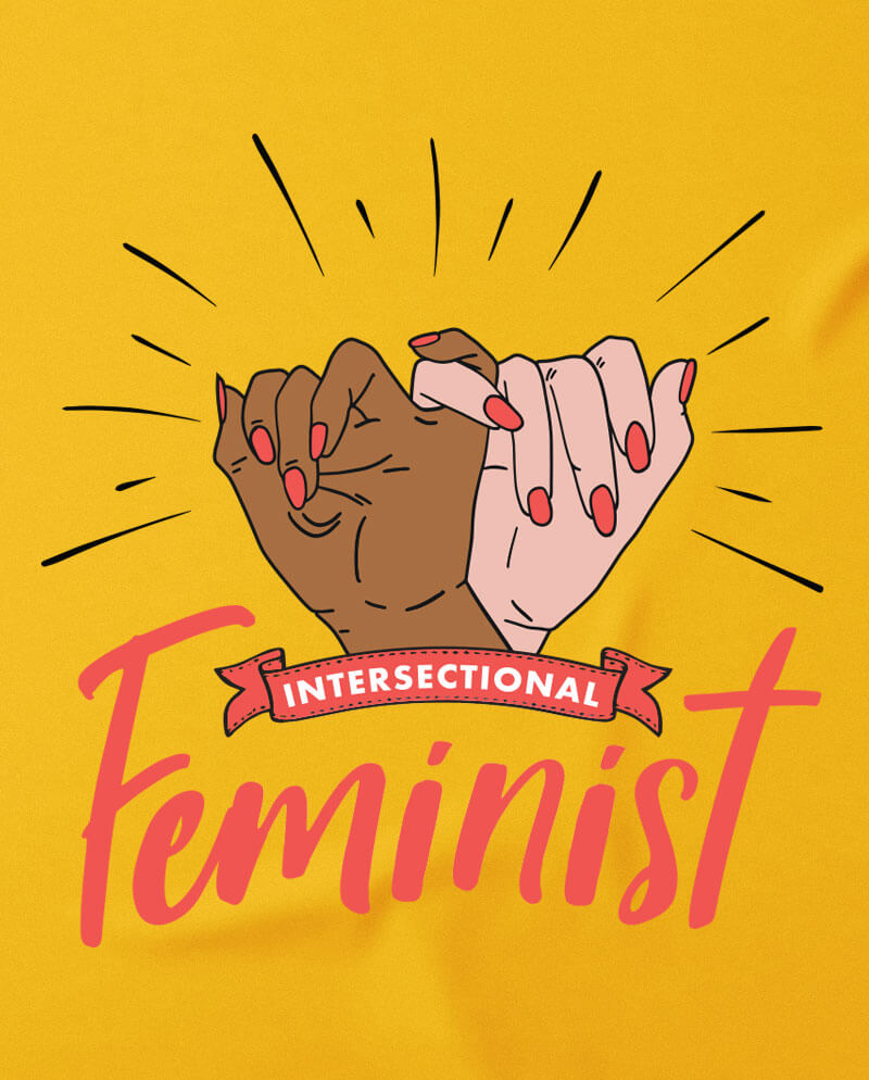 it's not feminism if its not intersectional t-shirt