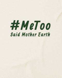 metoo-said-the-earth-climate-changet-shirt