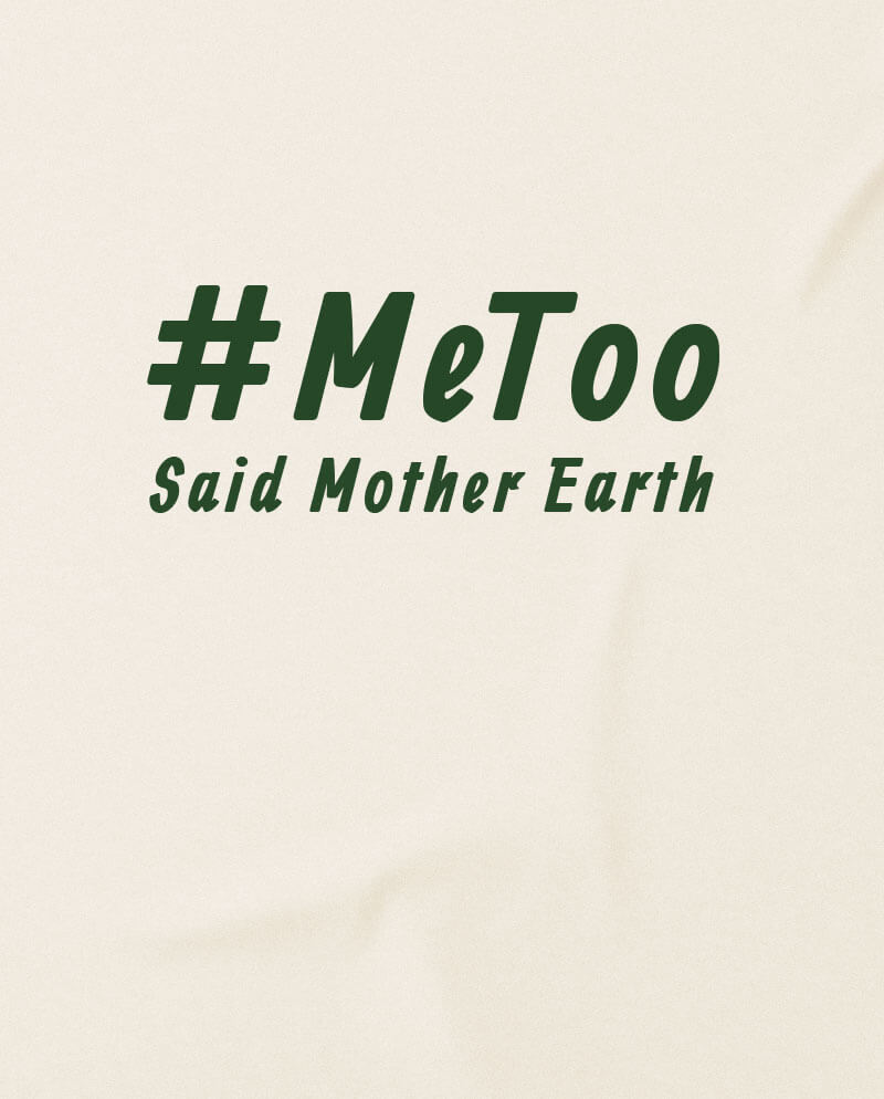 metoo said the earth climate change t shirt