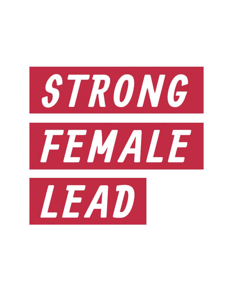 strong female lead t-shirt feminist slogan