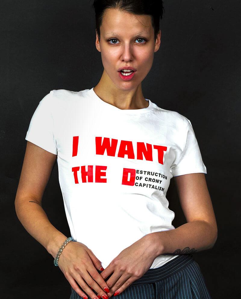 I want the destruction of crony capitalism