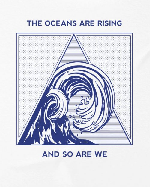 The Oceans Are Rising T-shirt