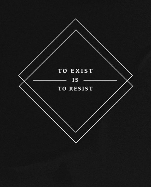 To Exist Is To Resist T-shirt