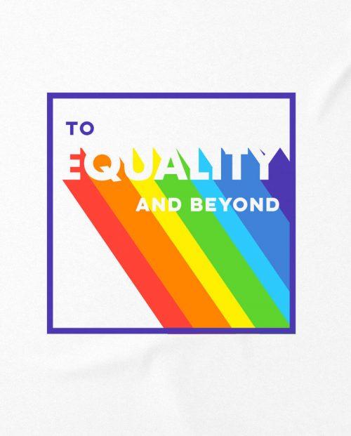 To Equality and Beyond Pride T-shirt