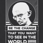 ghandi-t-shirt-quote-be-the-change