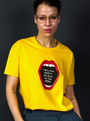 i-will-nt-quietly-go-back-to-50s-t-shirt-feminist-2
