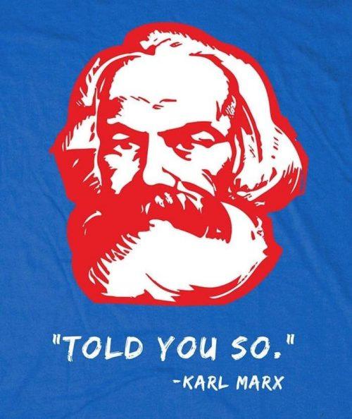 Karl Marx Told You So T-shirt