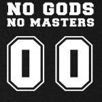 No Gods No Masters T-shirt