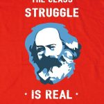 Class Struggle is Real T-shirt