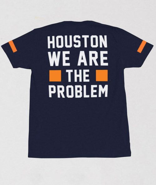Houston We Are the Problem
