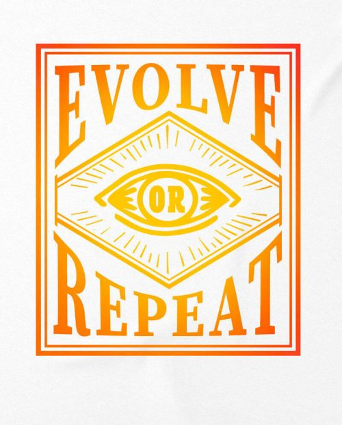 Evolve or Repeat  T-shirt