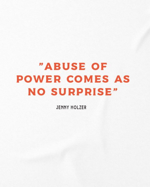 Abuse of Power Jenny Holzer T-shirt