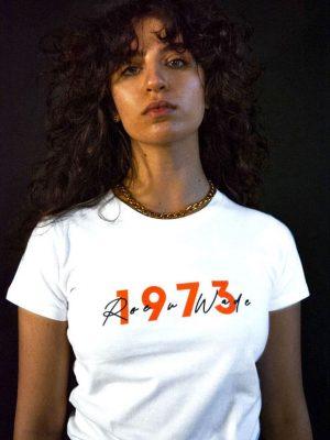 roe v wade 1973 t-shirt pro choice